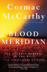 Cormac McCarthy, Blood Meridian: Or The Evening Redness in the West