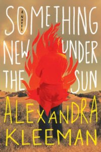 Alexandra Kleeman, Something New Under the Sun