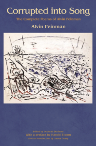 Corrupted into Song: The Complete Poems of Alvin Feinman by Alvin Feinman