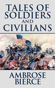 """Ambrose Bierce, """"Occurrence at Owl Creek Bridge"""" (from Tales of Soldiers and Civilians"""