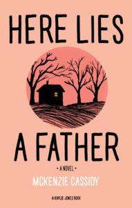 Mckenzie Cassidy, Here Lies a Father
