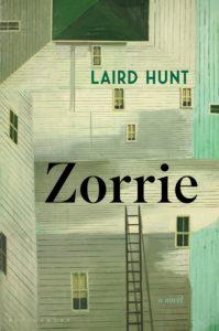 Laird Hunt, Zorrie