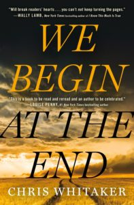 We Begin at the End by Chris Whitaker