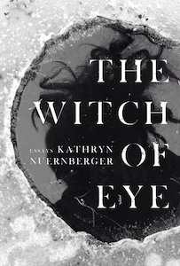 Kathryn Nuernberger, The Witch of Eye