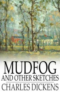 Charles Dickens, Mudfog and Other Sketches