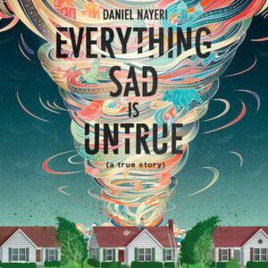 EVERYTHING SAD IS UNTRUE audiobook