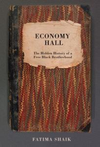 Economy Hall: The Hidden History of a Free Black Brotherhood by Fatima Shaik