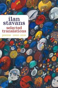 Selected Translations: 2000-2020 by Ilan Stavans