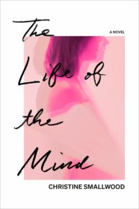 the life of the mind_christine smallwood