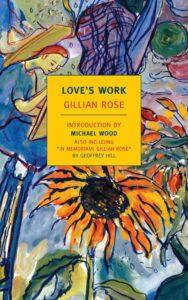 Gillian Rose, Love's Work