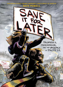 Save It for Later: Promises, Parenthood, and the Urgency of Protest by Nate Powell