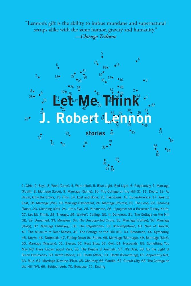 Let Me Think. Copyright © 2021 by J. Robert Lennon
