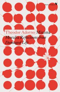 Theodor Adorno, Minima Moralia