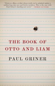 The Book of Otto and Liam, Paul Griner