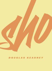 Sho_Douglas Kearney
