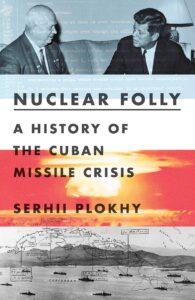 nuclear folly_serhii plokhy