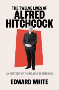 the twelve lives of alfred hitchcock_edward white