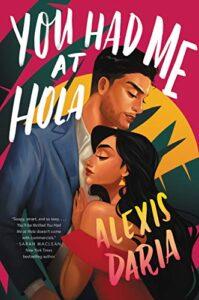 You Had Me At Hola, Alexis Daria