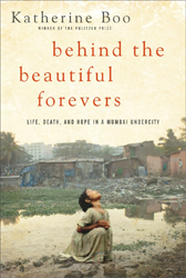 Katherine Boo, Behind the Beautiful Forevers