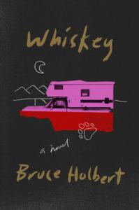 Whiskey_Bruce Holbert