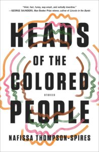 Heads of the Colored People_Nafissa Thompson-Spires