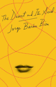 The Desert and Its Seed_Jorge Baron Biza