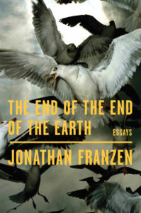 The End of the End of the Earth_Jonathan Franzen