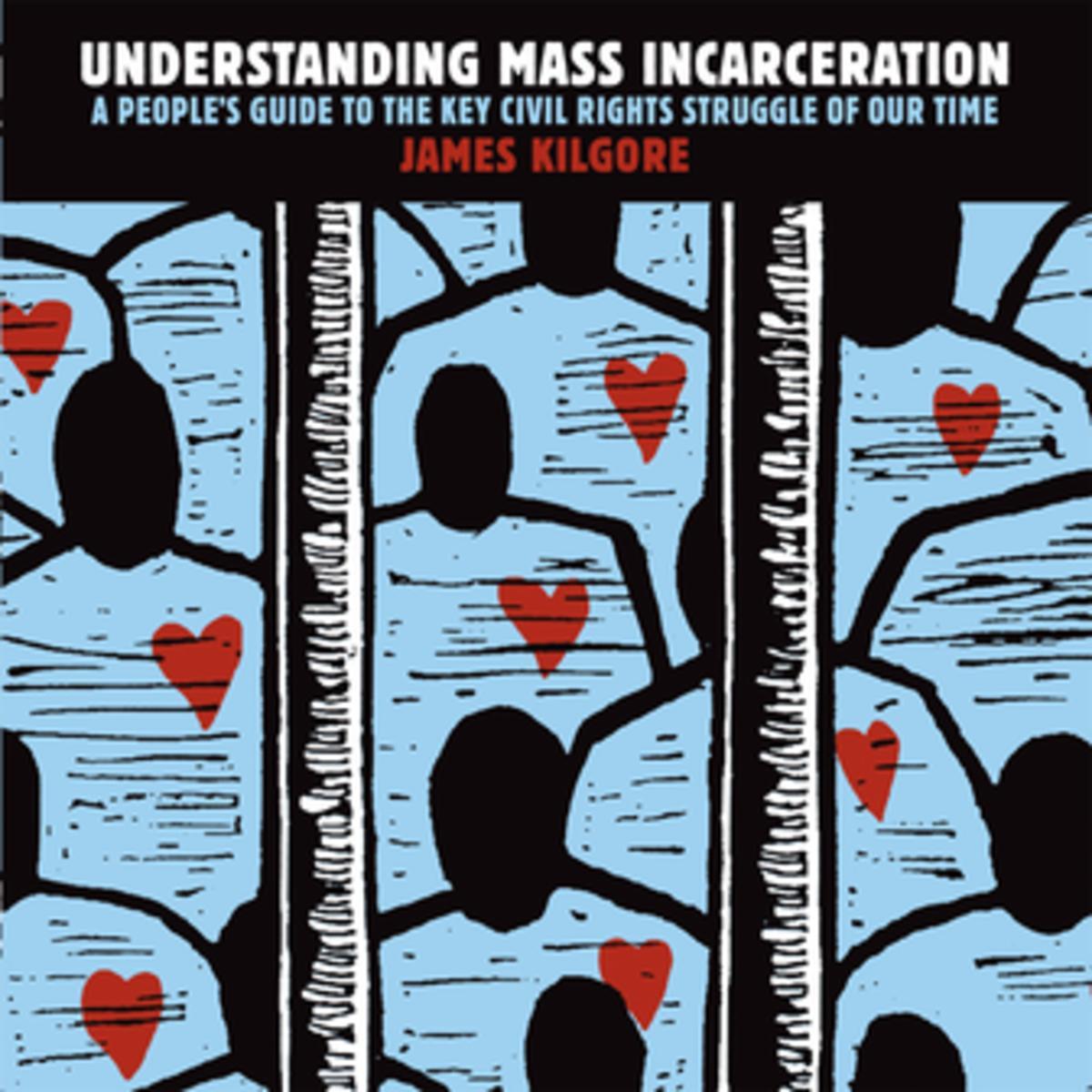 Understanding Mass Incarceration_James Kilgore