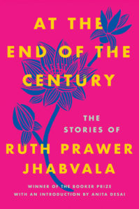 At the End of the Century_Ruth Prawer Jhabvala