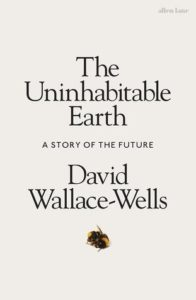 The Uninhabitable Earth_David Wallace-Wells