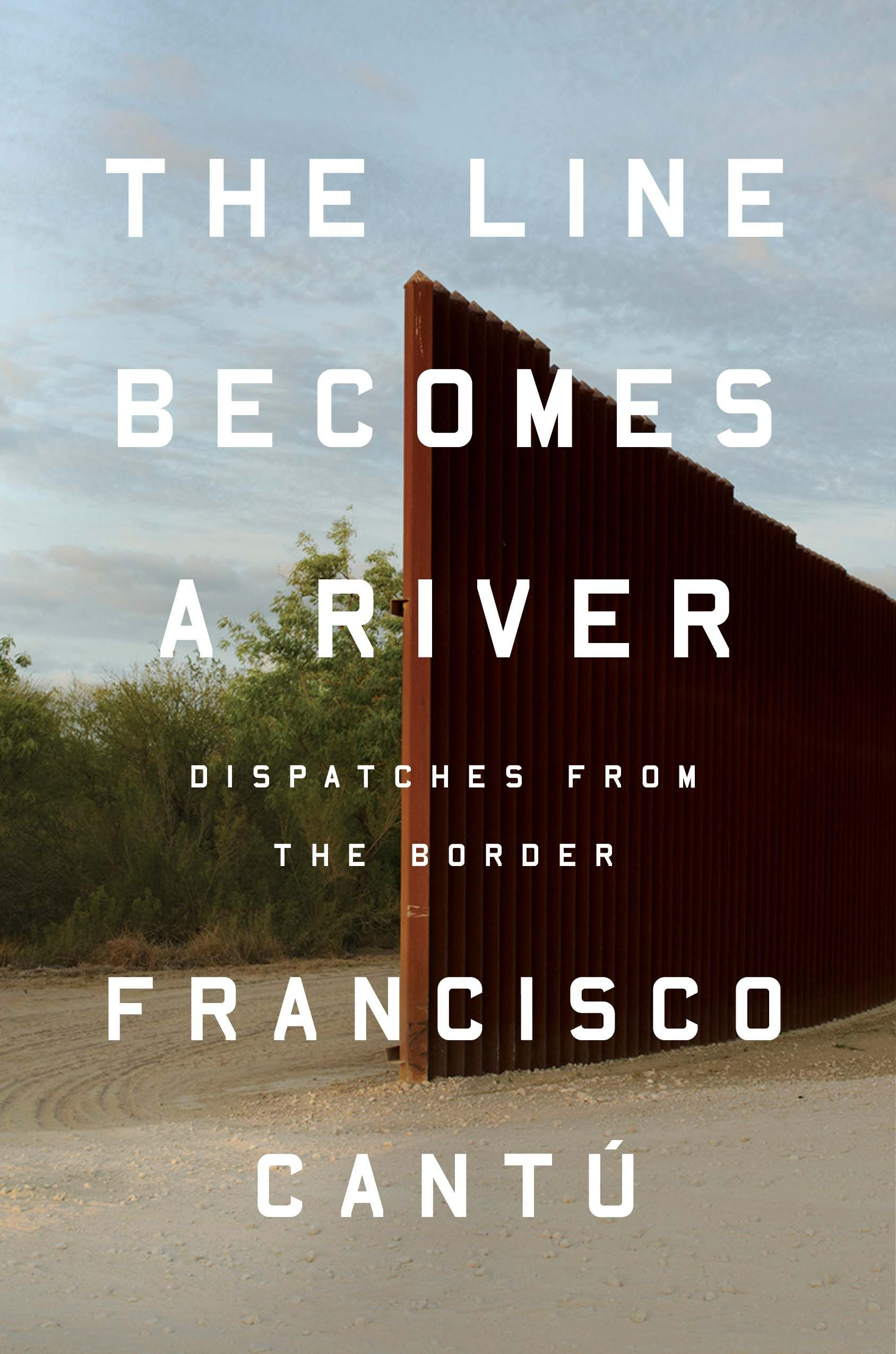 The Line Becomes a River_Francisco Cantu