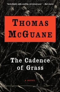 The Cadence of Grass_Thomas McGuane