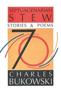 Septuagenarian Stew_Charles Bukowski