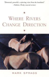 Where Rivers Change Direction_Mark Spragg