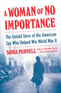 A Woman of No Importance_Sonia Purnell