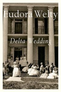 Delta Wedding_Eudora Welty