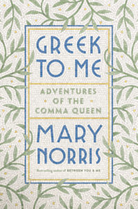 Greek to Me_Mary Norris