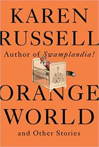 Orange World_karen russell