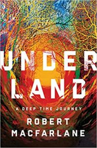 Underland_Robert Macfarlane