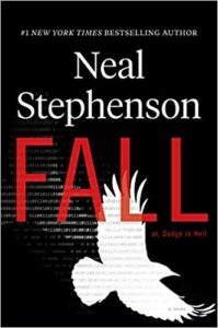 Fall or, Dodge in Hell by Neal Stephenson