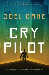 Cry Pilotby Joel Dane