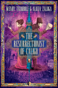 The Resurrectionist of Caligo, by Wendy Trimboli and Alicia Zaloga