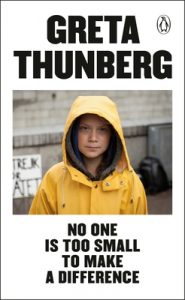 No One is too Small to make a DifferencebyGreta Thunberg