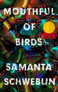 Mouthful of Birds_Samantha Schweblin