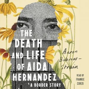 The Death and Life of Aida Hernandez Aaron Bobrow-Strain