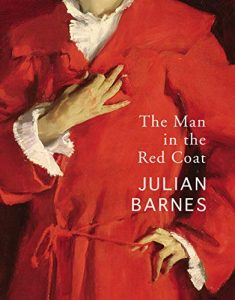 The Man in the Red Coat_Julian Barnes