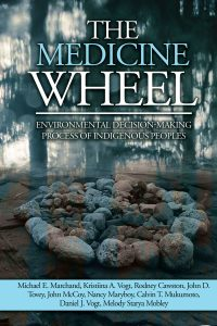 Medicine Wheel Environmental Decision-Making Process of Indigenous Peoples