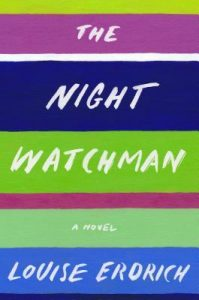 The Night Watchmen by Louise Erdrich