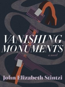 VANISHING MONUMENTS by John Elizabeth Stintzi
