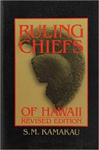 Ruling Chiefs of Hawai'iby Samuel M. Kamakau